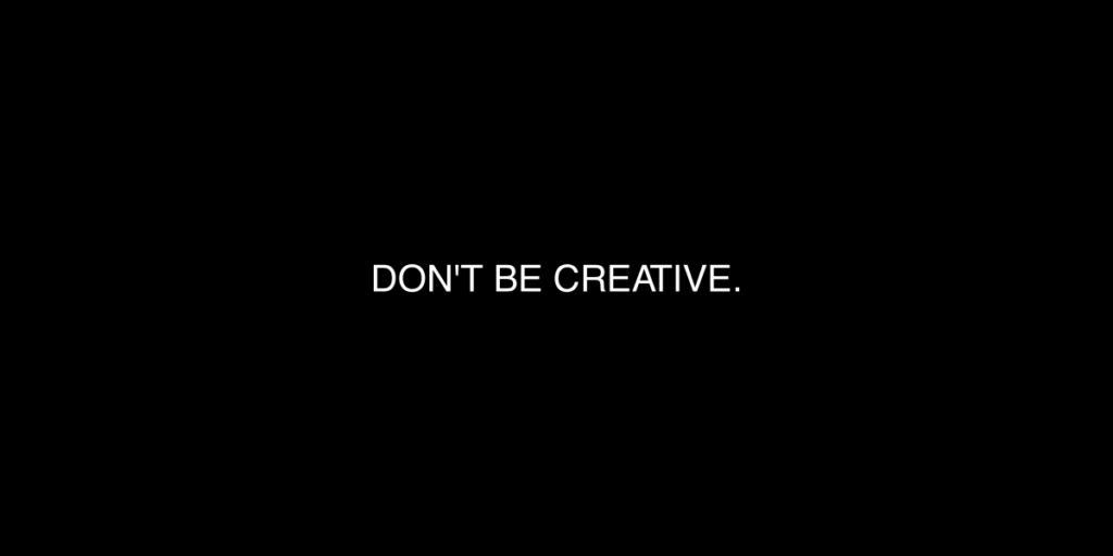 dont-be-creative